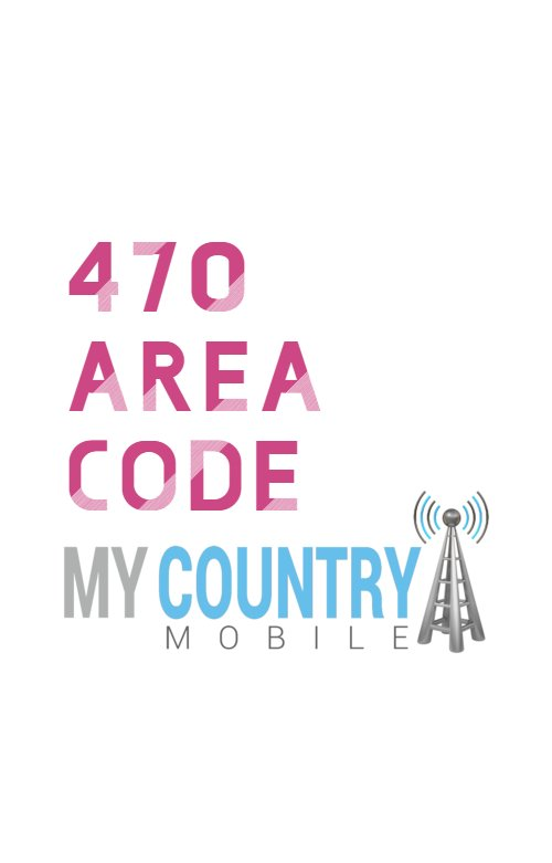 470 Area Code - My Country Mobile