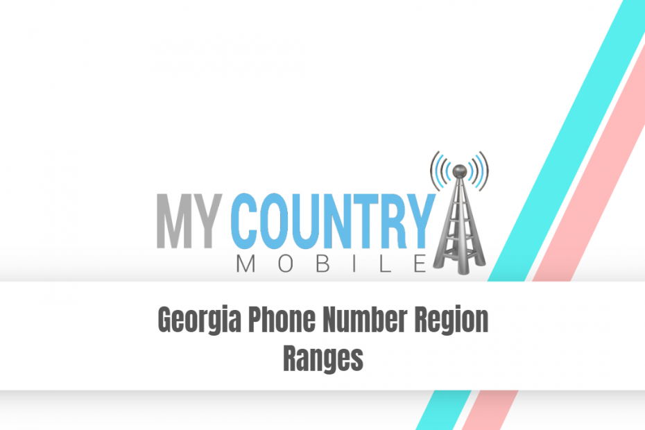 Georgia Phone Number Region Ranges - My Country Mobile