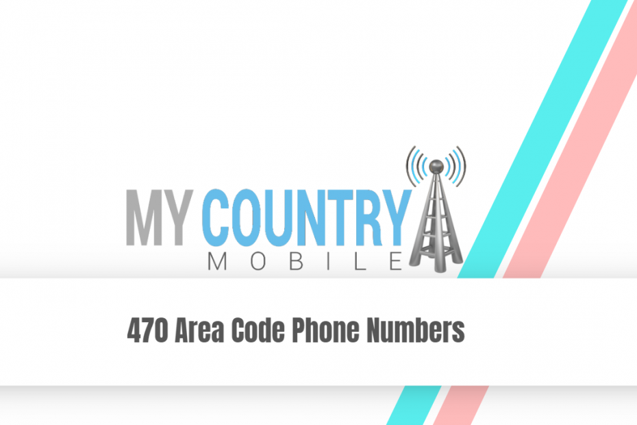 470 Area Code Phone Numbers - My Country Mobile