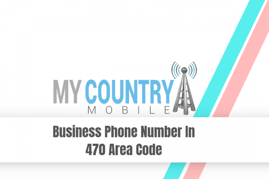 Business Phone Number In 470 Area Code - My Country Mobile