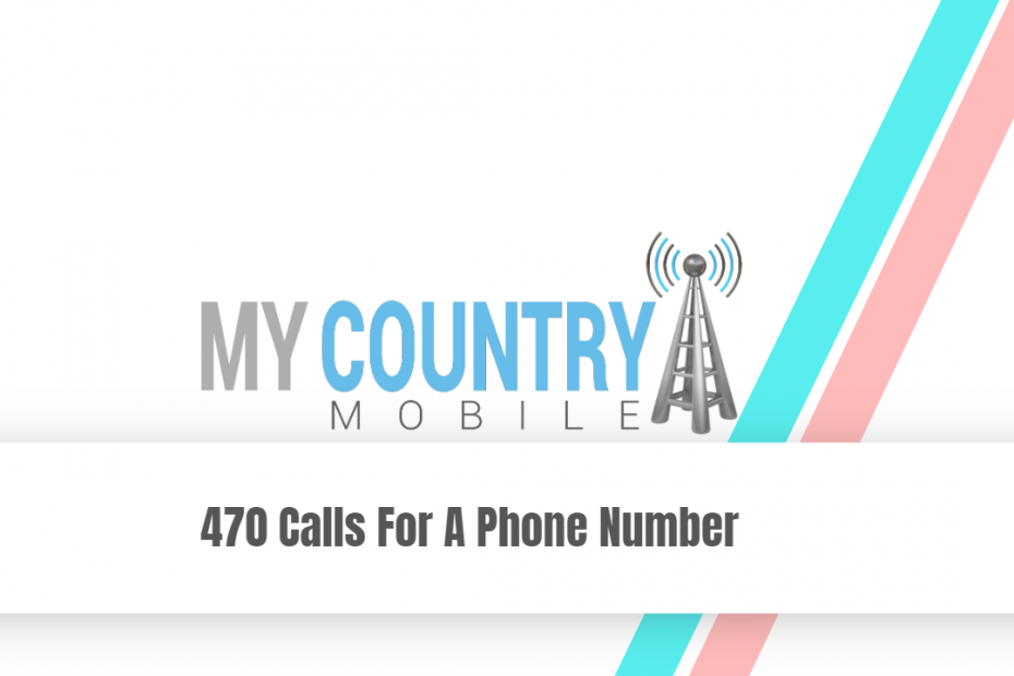 470 Calls for a Phone Number - My Country Mobile