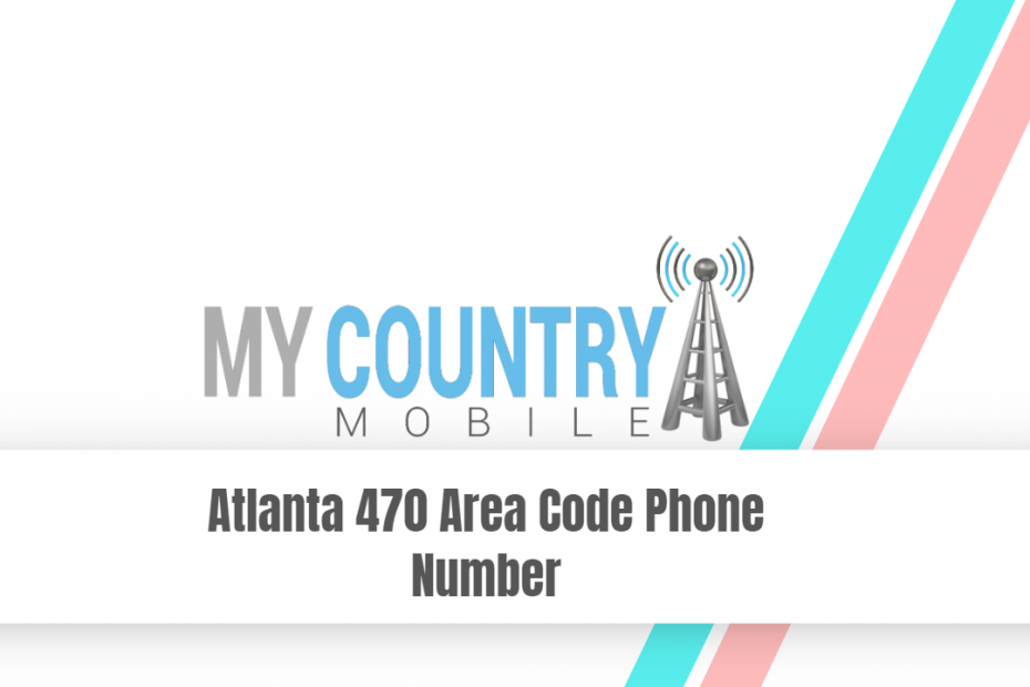 Atlanta 470 Area Code Phone Number - My Country Mobile
