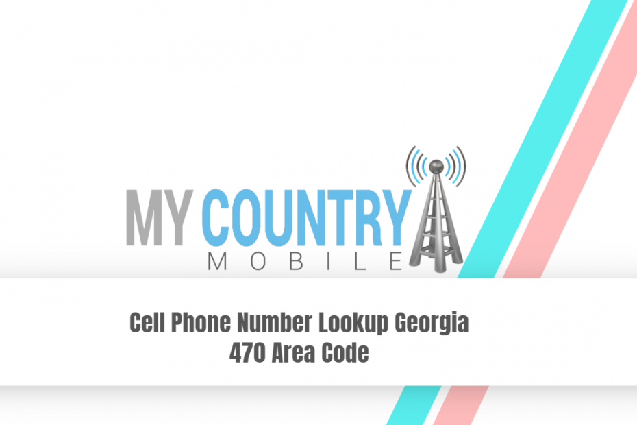 Cell Phone Number Lookup Georgia 470 Area Code - My Country Mobile