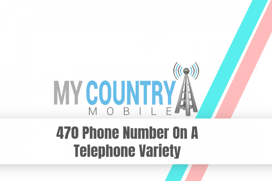 470 Phone Number on a Telephone Variety - My Country Mobile